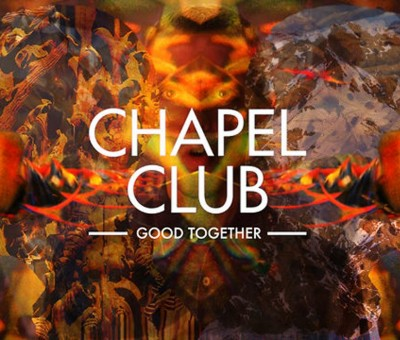 Chapel Club – Good Together